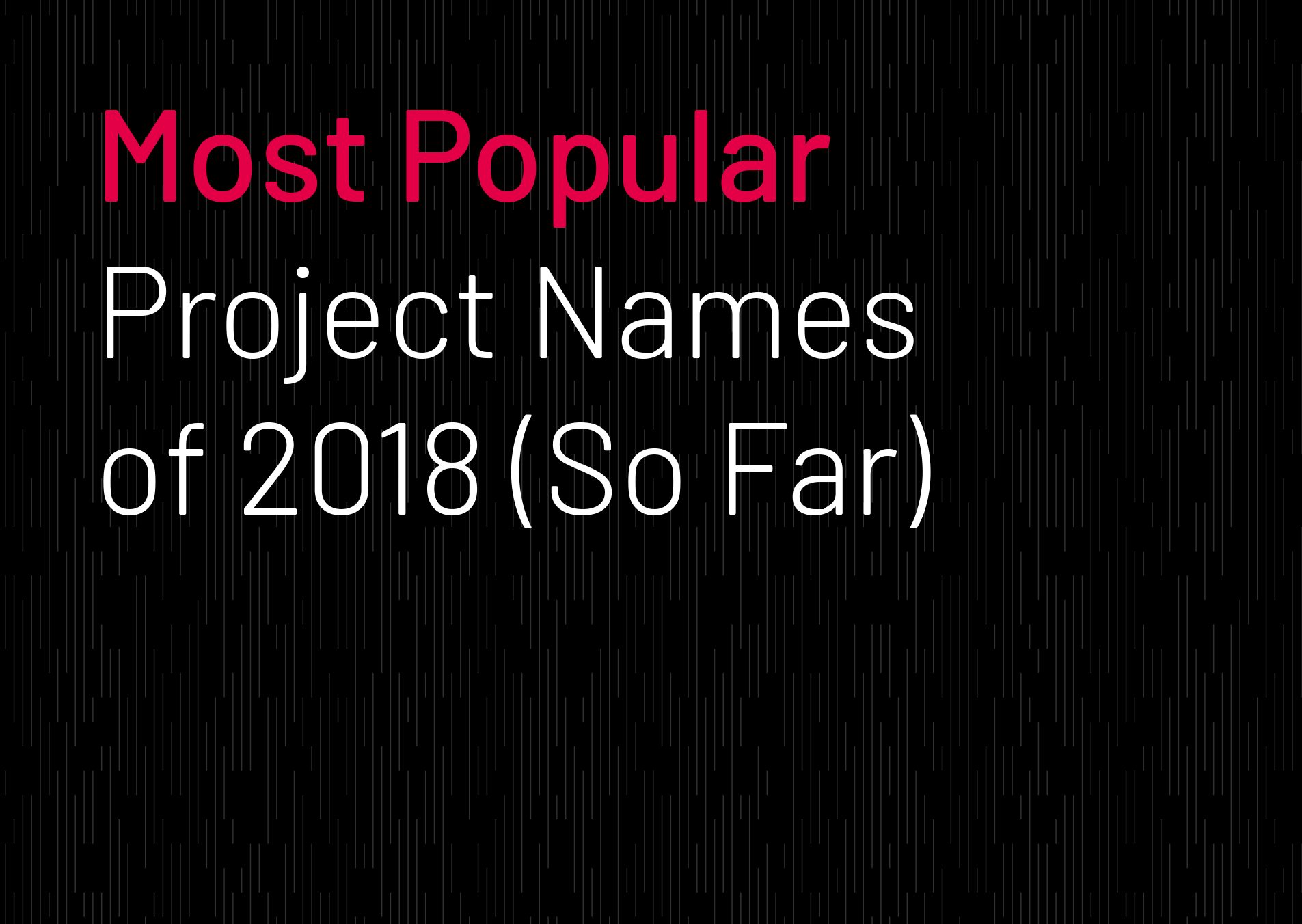 H12018 Chart-toppers from the Intralinks Project Name