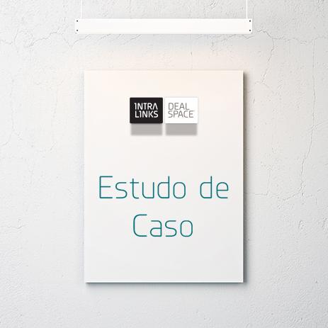 Intralinks Dealspace® Estudo de Caso