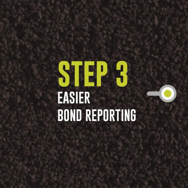 Step 3: Easier Bond Reporting