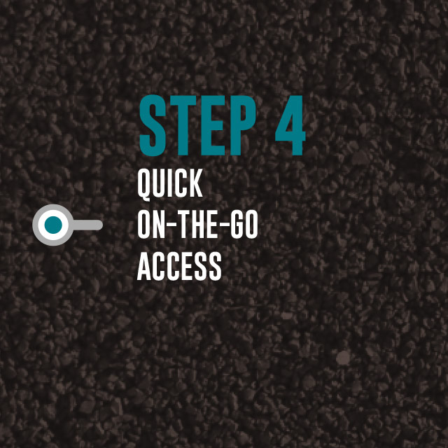 Step 4: Quick On-The-Go Access
