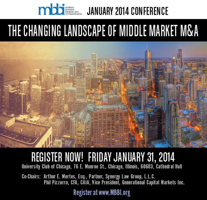 The Midwest Business Brokers and Intermediaries (MBBI) association's The Changing Landscape of Middle Market M&A conference on January 31, 2014 https://www.mbbi.org