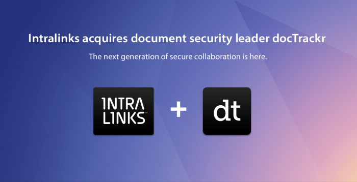 Intralinks Acquires Information Security and DRM Leader docTrackr