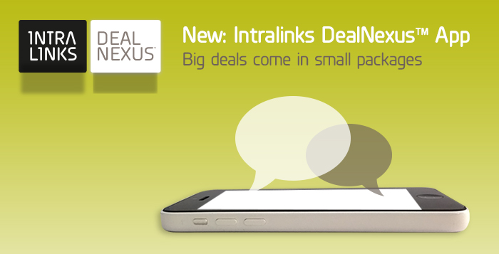 Big Deals Come in Small Packages - Intralinks Dealnexus™ Mobile